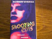 Shooting elvis Robert Eversz - gebundene